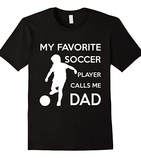 Men's My Favorite Soccer Player Calls me Dad T shirt Gift