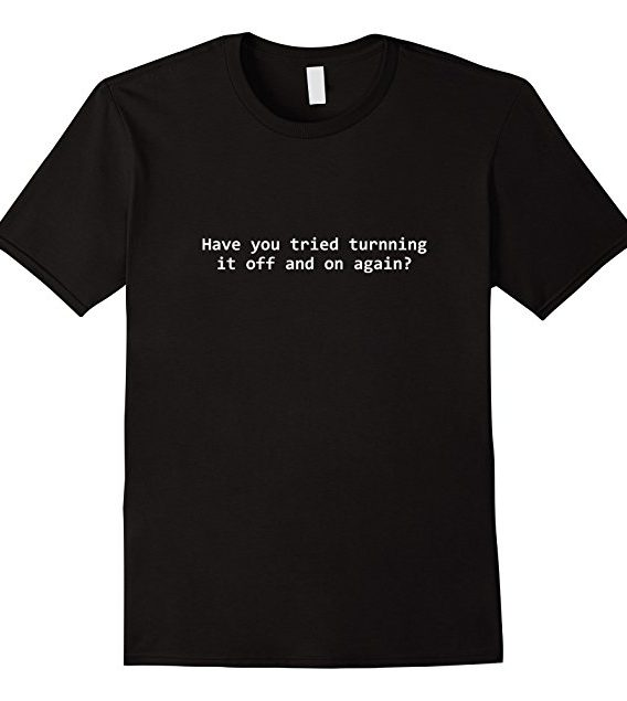 Did You Try Rebooting It Tshirt, Funny Tech Support T shirt