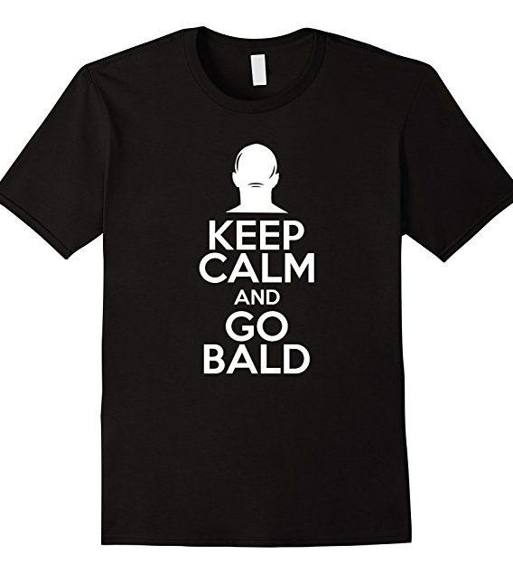 Mens Funny Keep Calm and Go Bald Tshirt, Cool Bald Gift T-shirt