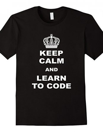 Keep Calm and Learn to Code Tshirt, Programmer Coder Shirt