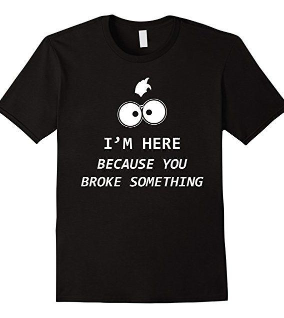 Funny Sysadmin Gift Tshirt - Tech Support Helpdesk Tshirt