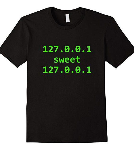 Funny 127.0.0.1 T-shirt, Funny Home Sweet Home Geek Tshirt