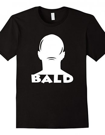 Mens Funny Bald Gift Tshirt, Bald is Beautiful and Sexy T-shirt
