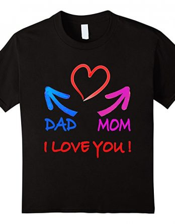 Kids I Love my Parents, I Love Daddy, I Love my Mom T-shirt