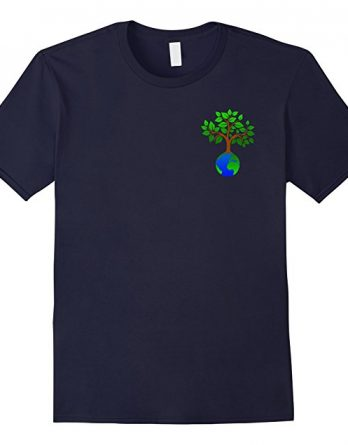 Save The Planet-Trees, There is No Planet B, Go Green Shirt