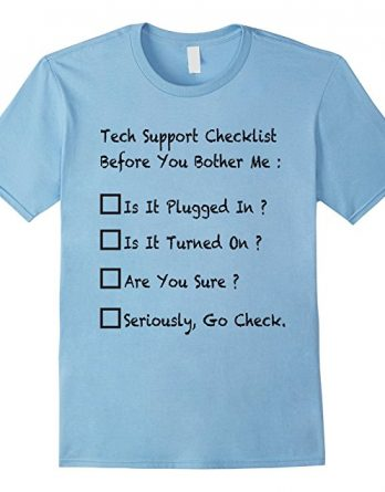 Tech Support Shirt Gift, Funny Tech Support Helpdesk T-shirt