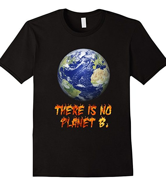 Happy Earth Day Shirt , Earth Day Gift T shirt, No Planet B