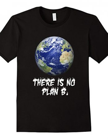 Happy Earth Day Shirt | Earth Day Gift T shirt | No Planet B