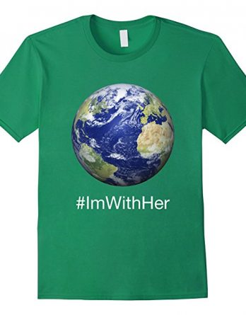 I am With Her Mother Earth, Happy Earth Day, Go Green Shirt