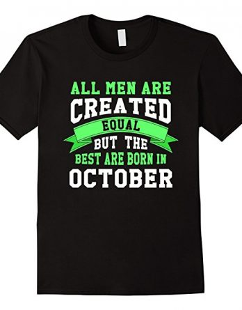 But Only The Best Are Born In October Shirt, Gift Tees