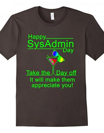 Happy Sysadmin Day Gift Tshirt, Sysadmins Day 28 July Tshirt